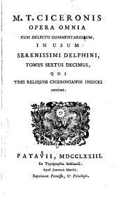 Opera omnia, cum delectu commentariorum, in usum Delphini: Volume 16