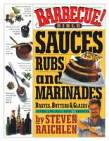 Barbecue  Bible Sauces  Rubs  and Marinades  Bastes  Butters  and Glazes PDF