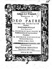 Collegii S.S. Trinitatis Disputatio ...: De Deo Patre ...