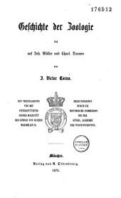 Geschichte der Zoologie bis auf Joh. Müller und Charl. Darwin