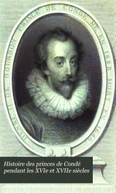 Histoire des princes de Condé pendant les XVIe et XVIIe siècles: Volume3