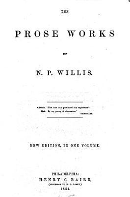 The Prose Works of N P  Willis PDF