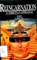 Reincarnation, a Christian Appraisal