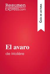 El avaro de Molière (Guía de lectura): Resumen y análisis completo