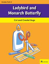 Ladybird and Monarch Butterfly: Cut and Create! Bugs