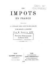 Les impôts en France: traité à l'usage des contribuables et des aspirants à la perception