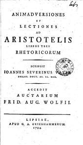 Animadversiones et lectiones ad Aristotelis libros tres Rhetoricorum. Accedit auctarium F.A. Wolfii