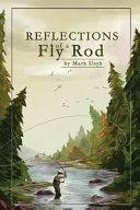 Reflections of a Fly Rod PDF