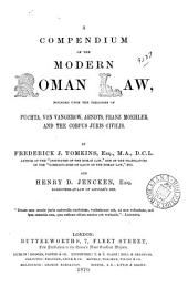 A Compendium of the Modern Roman Law: Founded Upon the Treatises of Puchta, Von Vangerow, Arndts, Franz Moehler, and the Corpus Juris Civilis