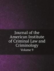 Journal Of The American Institute Of Criminal Law And Criminology Book PDF