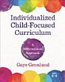 Individualized Child Focused Curriculum