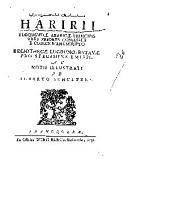 Haririi Eloquentiæ arabicæ principis tres priores consessus: E codice manuscripto Bibliothecæ Lugduno-Batavæ pro specimine emissi