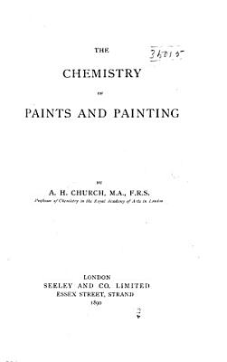 The Chemistry of Paints and Painting