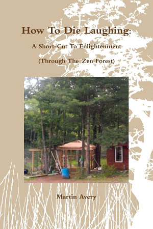 How to Die Laughing  A Short Cut to Enlightenment  Through the Zen Forest  PDF
