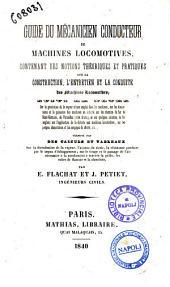 Guide du mécanicien constructeur de machines locomotives, ... suivi de notes ... par E. Flachat et J. Pétiet