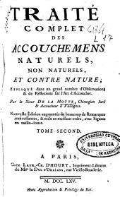 Traité complet des accouchemens naturels, non naturels, et contre nature: expliqué dans un grand nombre d'observations & de réflexions sur l'art d'accoucher, Volume2
