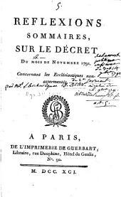 Réflexions sommaires sur le décret du mois de novembre 1791 concernant les ecclésiastiques non-assermentés