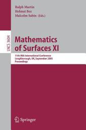 Mathematics of Surfaces XI: 11th IMA International Conference, Loughborough, UK, September 5-7, 2005, Proceedings