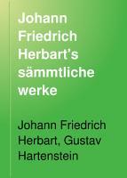 Johann Friedrich Herbart s s  mmtliche werke PDF