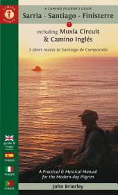 A Camino Pilgrim's Guide Sarria - Santiago - Finisterre: Including Múxia Circuit & Camino Inglés – 3 short routes to Santiago de Compostela, Edition 3