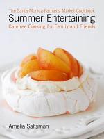 The Santa Monica Farmers' Market Cookbook Summer Entertaining