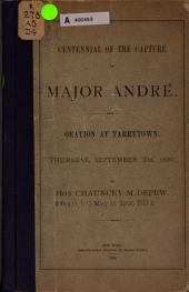 Centennial of the Capture of Major André: Oration at Tarrytown, September 23d, 1880