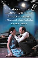 A Moon for the Misbegotten on the American Stage PDF