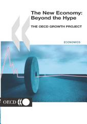 The New Economy: Beyond the Hype The OECD Growth Project: The OECD Growth Project