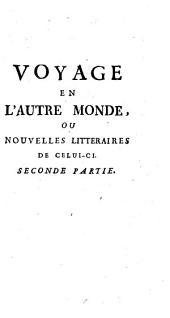 Voyage en l'autre monde, Ou nouvelles litteraires de celui-cy [electronic resource].: Volume2
