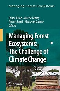 Managing Forest Ecosystems  The Challenge of Climate Change PDF