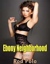 Erotica: Ebony Neighborhood