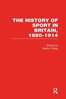 The History of Sport in Britain  1880 1914  The varieties of sport PDF