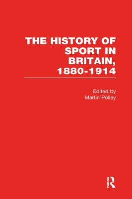 The History of Sport in Britain, 1880-1914: The varieties of sport