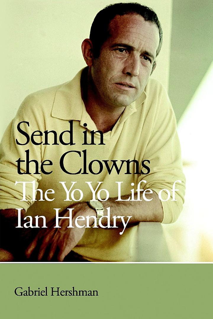 Send in the Clowns - The Yo Yo Life of Ian Hendry