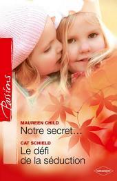Notre secret... - Le défi de la séduction