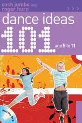 101 Dance Ideas age 5-11