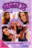 Mary Kate   Ashley Sweet 16  1 Never Been Kissed PDF