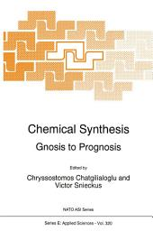 Chemical Synthesis: Gnosis to Prognosis