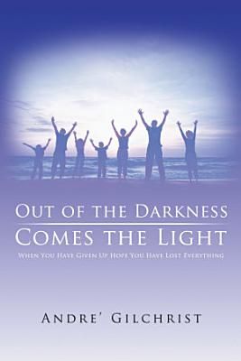 Out of the Darkness Comes the Light PDF