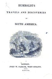 Humboldt's travels and discoveries in South America