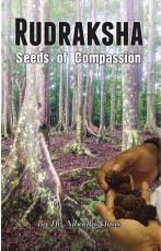 Rudraksha: Seeds Of Compassion