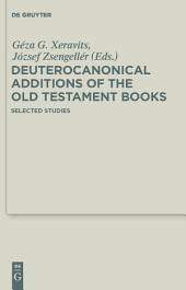 Deuterocanonical Additions of the Old Testament Books: Selected Studies