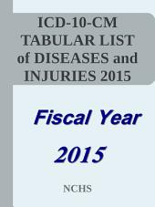 ICD-10-CM TABULAR LIST of Diseases and Injuries for FY2015