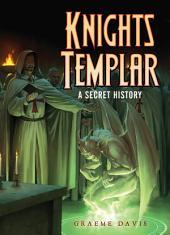 Knights Templar: A Secret History