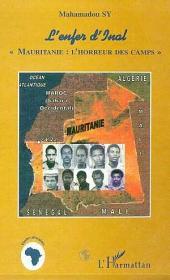 """L'ENFER D'INAL: """"Mauritanie : l'horreur des camps"""""""