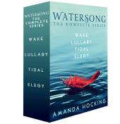 Watersong, the Complete Series: Wake, Lullaby, Tidal, and Elegy