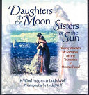 Daughters of the Moon, Sisters of the Sun