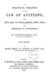 A Practical Treatise on the Law of Auctions: With Forms, Rules for Valuing Property, Useful Tables, and Directions to Auctioneers