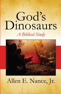God s Dinosaurs  A Biblical Study PDF