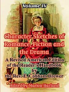 Character Sketches of Romance  Fiction and the Drama Book